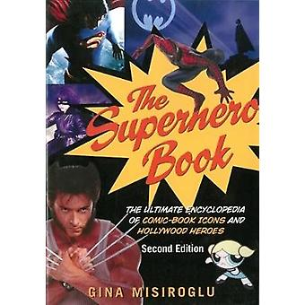 The Superhero Book - The Ultimate Encyclopedia of Comic-Book Icons and