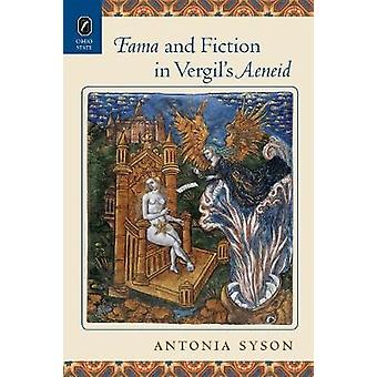 Fama and Fiction in Vergils Aeneid by Syson & Antonia