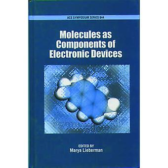 Molecules as Components of Electronic Devices by Lieberman & Marya