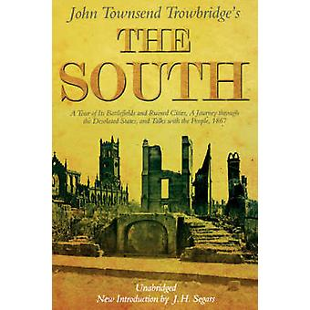 The South A Tour of Its Battlefields and Ruined Cities a Journey Through the Desolated States and Talks with the People 1867 by Trowbridge & John Townsend