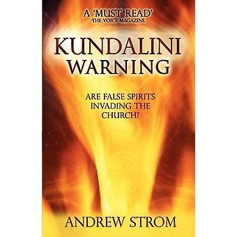 KUNDALINI WARNING  Are False Spirits Invading the Church 2015 UPDATE by Strom & Andrew
