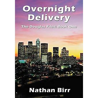 Overnight Delivery  The Douglas Files Book One by Birr & Nathan