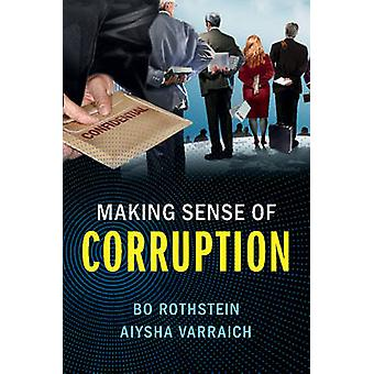 Making Sense of Corruption by Rothstein & Bo