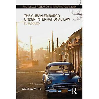 الحصار المفروض على كوبا تحت القانون الدولي ش بلوكو بالأبيض & دال نايجل