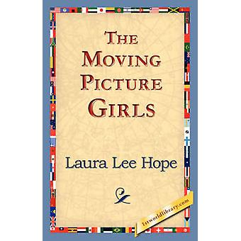 The Moving Picture Girls by Hope & Laura Lee