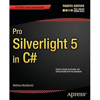 Pro Silverlight 5 in C by MacDonald & Matthew