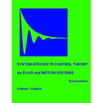 Systemspecific PI Control Theory for Fluid and Motion Systems Second Edition by Krakow & Kalman & I.