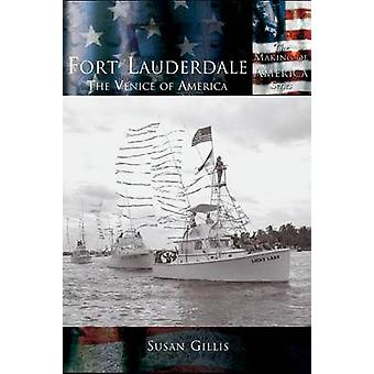 Fort Lauderdale The Venice of America by Gillis & Susan