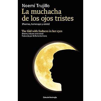 La Muchacha de Los Ojos Tristes by Trujillo Giacomelli & Noem