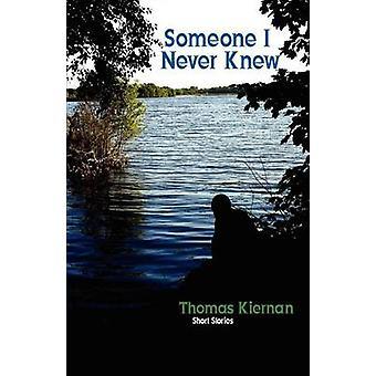 Someone I Never Knew by Kiernan & Thomas