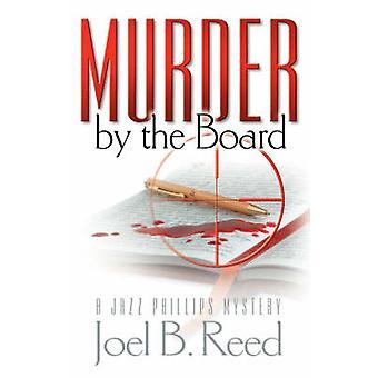 Murder by the Board by Reed & Joel B.