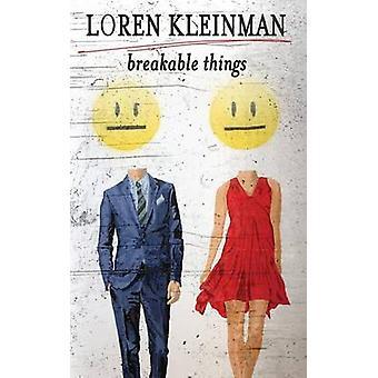 Breakable Things by Kleinman & Loren