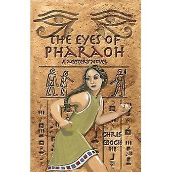 The Eyes of Pharaoh by Eboch & Chris