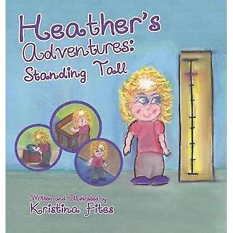 Heathers Adventures  Standing Tall by Fites & Kristina