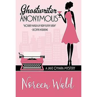 GHOSTWRITER ANONYMOUS by Wald & Noreen