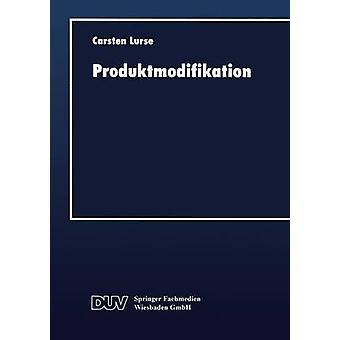 Produktmodifikation  Instrumente zur Zielbildung bei hherwertigen Konsum und Gebrauchsgtern by Lurse & Carsten