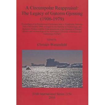 A Circumpolar Reappraisal The Legacy of Gutorm Gjessing 19061979 by Westerdahl & Christer