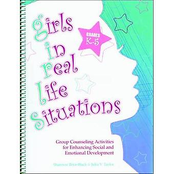 Girls in Real Life Situations - Grades K-5 - Group Counseling Activiti