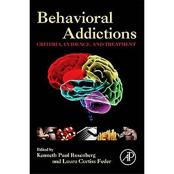 Behavioral Addictions - Criteria - Evidence - and Treatment by Rosenbe