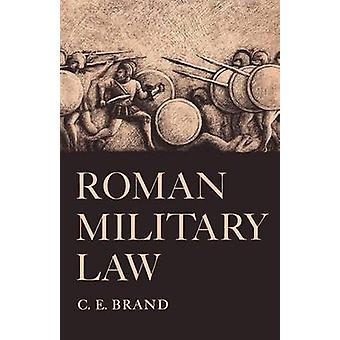 Roman Military Law by C. E. Brand - Charles L. Decker - 9780292742246