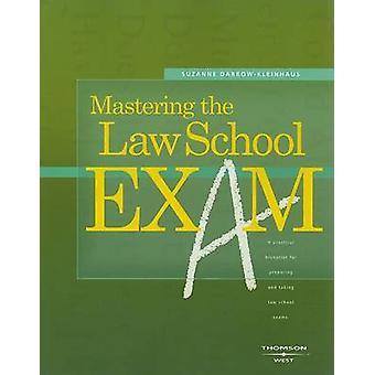 Mastering the Law School Exam par Suzanne Darrow-Kleinhaus - 978031416