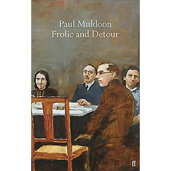 Frolic and Detour by Paul Muldoon - 9780571354498 Book