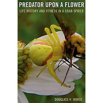 Predator Upon a Flower - Life History and Fitness in a Crab Spider by
