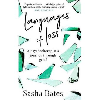 Languages of Loss - A psychotherapist's journey through grief by Sasha