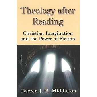 Theology After Reading - Christian Imagination and the Power of Fictio
