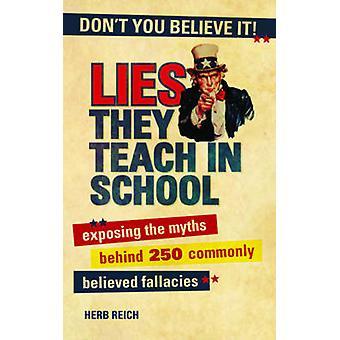 Lies The They Teach in School - Bloot de mythen achter 250 vaak