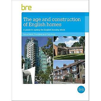 The Age and Construction of English Housing - A Guide to Ageing the En