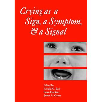 Crying as a Sign - a Symptom - and a Signal - Clinical - Emotional and