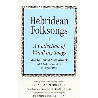 Hebridean Folk Songs - A Collection of Waulking Songs by Donald MacCor