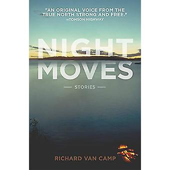Night Moves by Richard Van Van Camp - 9781927855232 Book