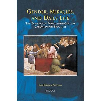 Gender - Miracles - and Daily Life - The Evidence of Fourteenth-Centur