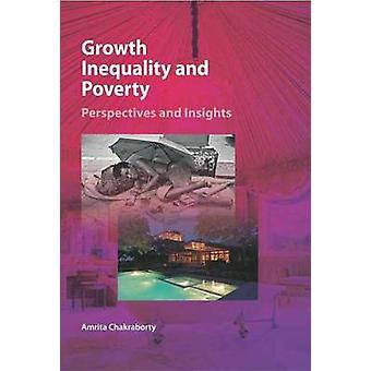 Growth - Inequality and Poverty - Perspectives and Insights by Amrita