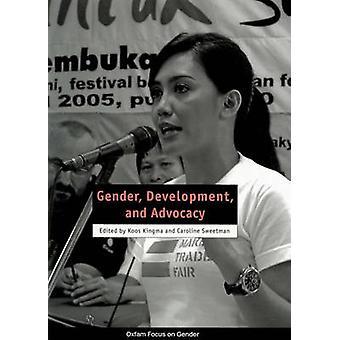 Gender - Development - and Advocacy by Koos Kingma - Caroline Sweetma
