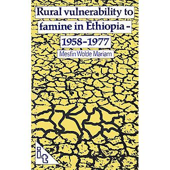 Rural Vulnerability to Famine in Ethiopia - 1958-77 by Mesfin Wolde-Ma