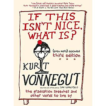 If This Isn't Nice - What Is? by Kurt Vonnegut - 9781609806101 Book