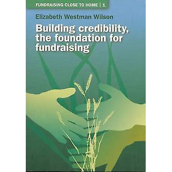 Building Credibility - The Foundation for Fundraising by Elizabeth Wes