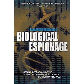 Biological Espionage - Special Operations of the Soviet and Russian Fo