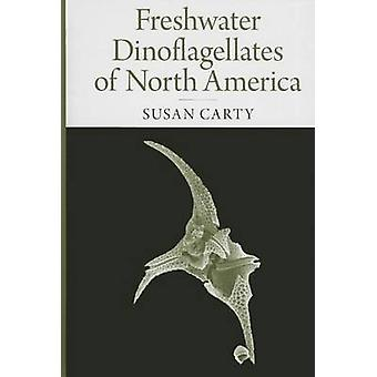 Freshwater Dinoflagellates of North America by Susan Carty - 97808014