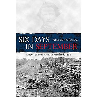 Six Days in September by Alexander Rossino - 9781611213980 Book