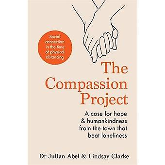 The Compassion Project - The true story of the town that beat loneline