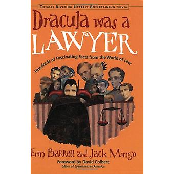 Dracula Was a Lawyer - Hundreds of Fascinating Facts from the World of