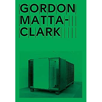 Gordon Matta-Clark - Open House by Gordon Matta-Clark - 9781942884477