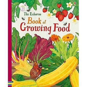 Usborne Book Of Growing Food Hardback Book