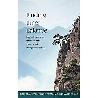 Finding Inner Balance: Meditative exercises for mindfulness, empathy and strengthening the will