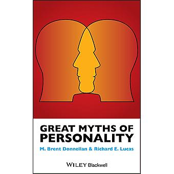 Great Myths of Personality by M. Brent DonnellanRichard E. Lucas