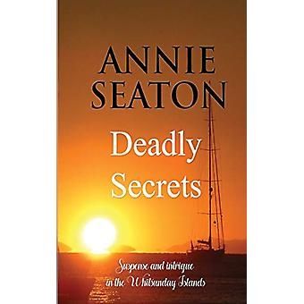Deadly Secrets by Annie Seaton - 9780648399001 Book